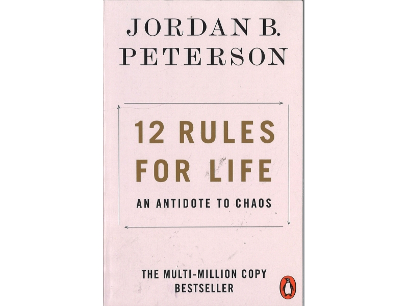 Jordan B. Peterson - 12 Rules For Life