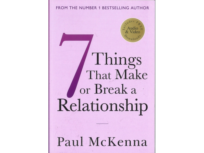 Paul McKenna - 7 Things That Make Or Break A Relationship