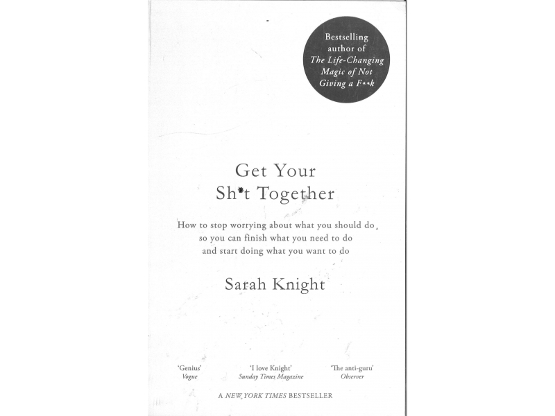 Sarah Knight - Get Your Sh*t Together