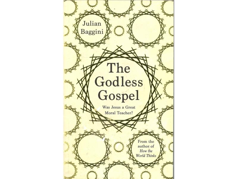 Julian Baggini - The Godless Gospel