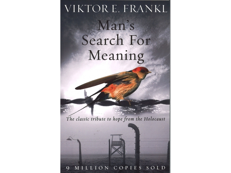 Viktor E. Frankl - Man's Search For Meaning