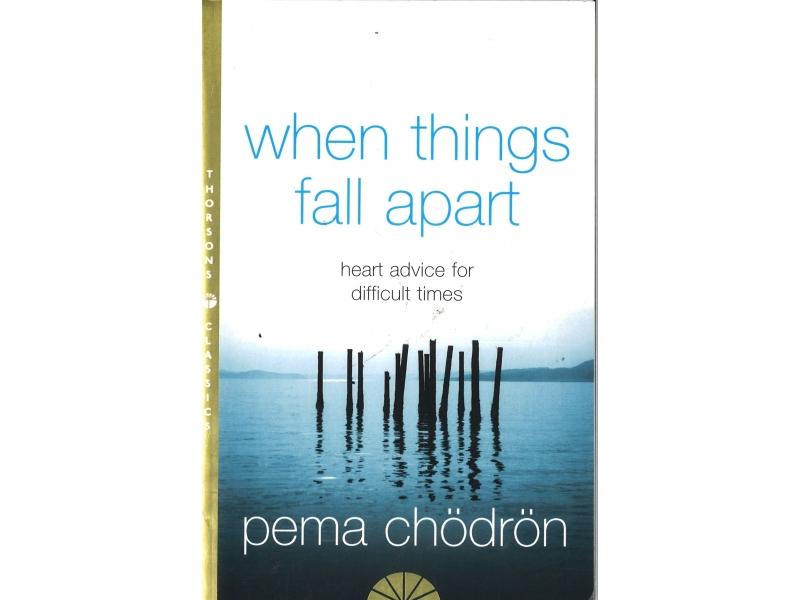 Pema Chodron - When Things Fall Apart