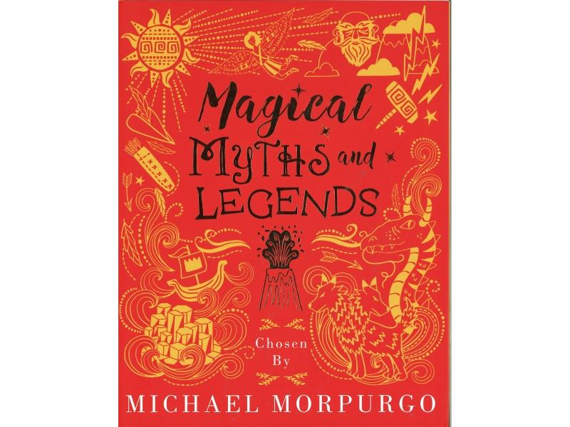 Michael Morpurgo - Magical Myths And Legends