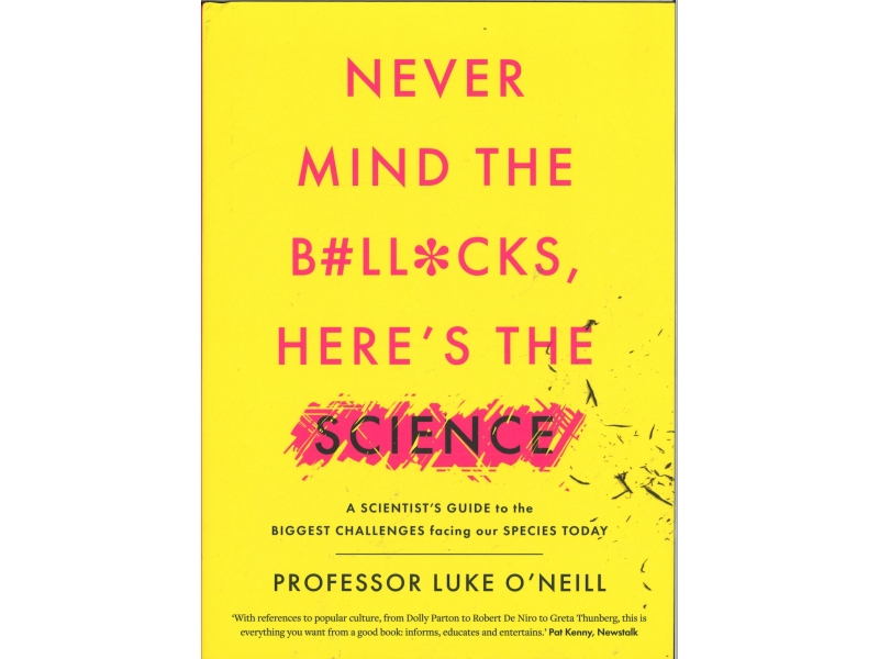 Never Mind The B#ll*cks, Here's The Science - Professor Luke O'Neill