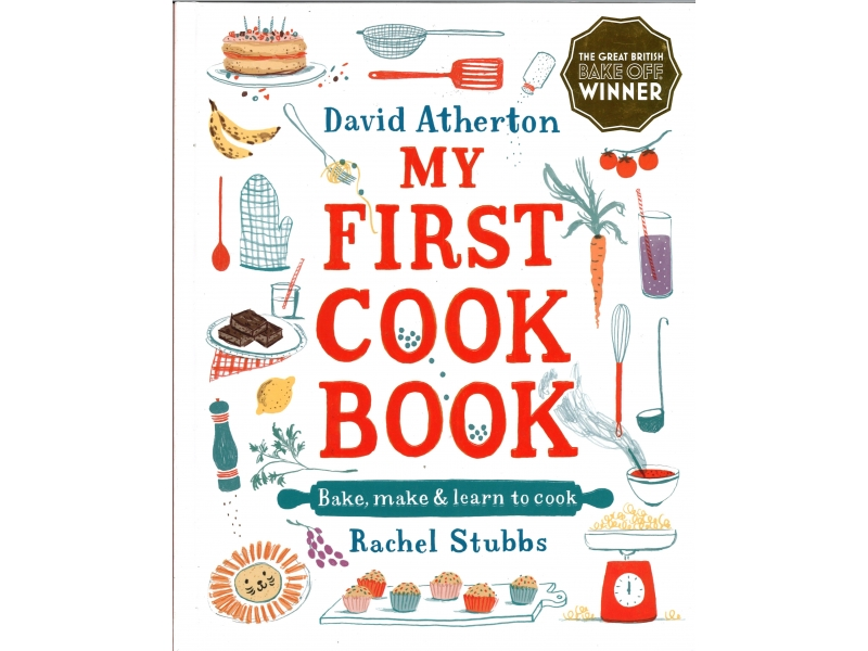 David Atherton & Rachel Stubbs - My First Cook Book