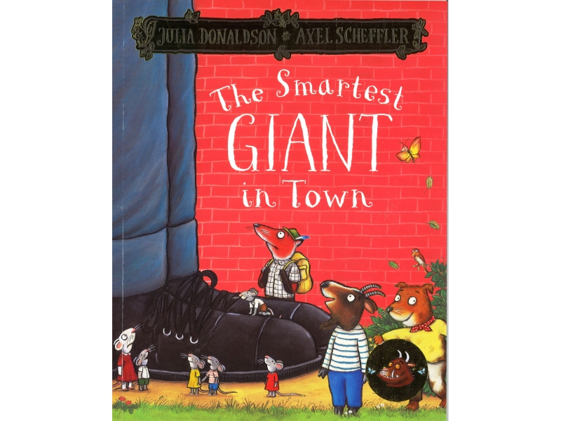 Julia Donaldson & Axel Scheffler - The Smartest Giant In Town