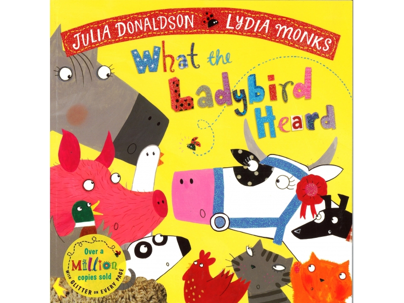 Julia Donaldson & Lydia Monks - What The Ladybird Heard