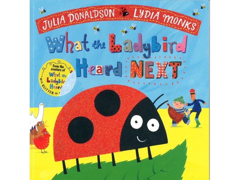 Julia Donaldson & Lydia Monks - What The Ladybird Heard Next