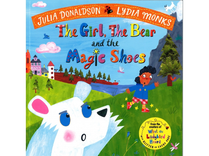 Julia Donaldson & Lydia Monks - The Girl, The Bear And The Magic Shoes