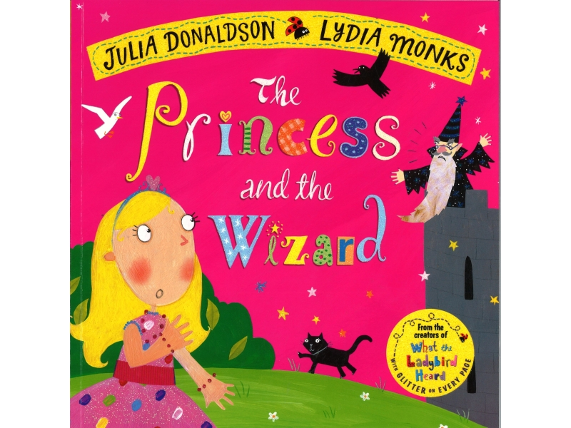 Julia Donaldson & Lydia Monks - The Princess And The Wizard