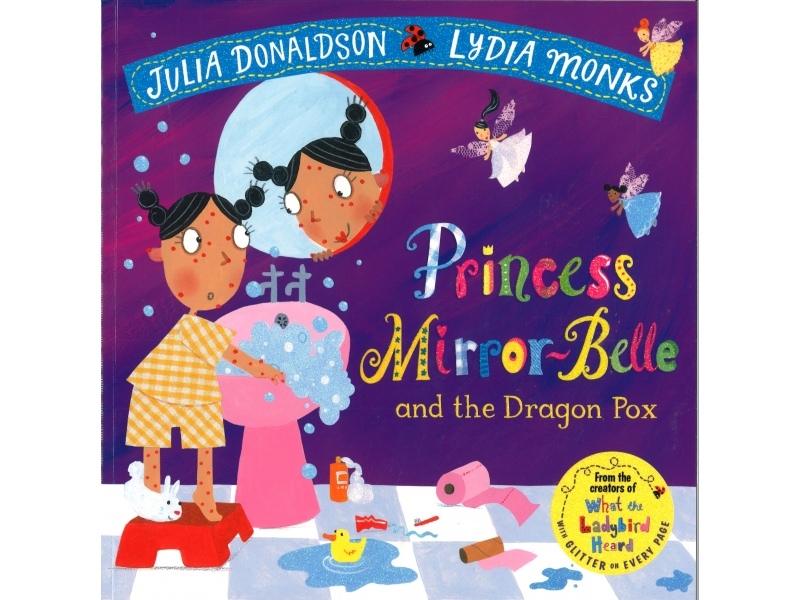Julia Donaldson & Lydia Monks - Princess Mirror Belle And The Dragon Pox