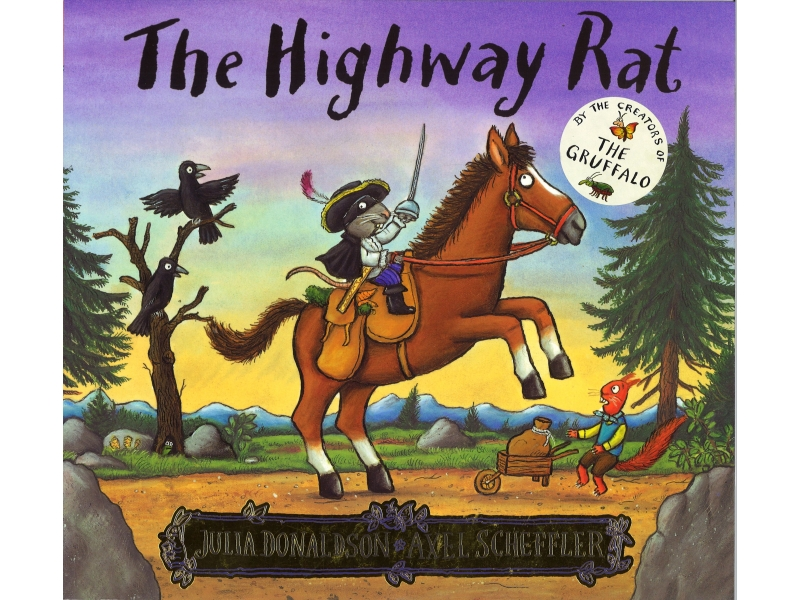 Julia Donaldson & Axel Scheffler - The Highway Rat