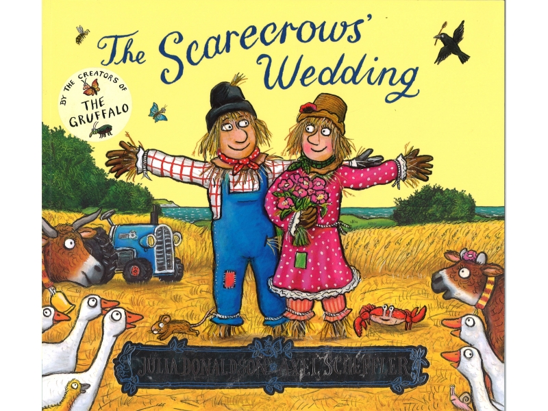 Julia Donaldson & Axel Scheffler - The Scarecrows Wedding