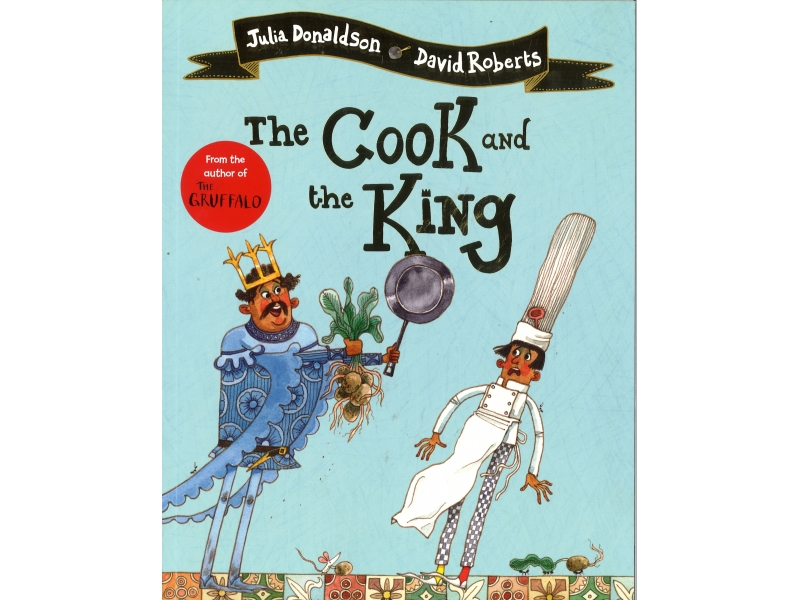 Julia Donaldson & David Roberts - The Cook And The King