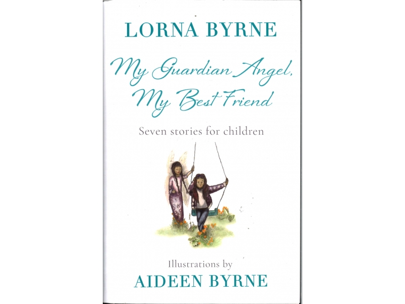 Lorna Byrne & Aideen Byrne - My Guardian Angel, My Best Friend