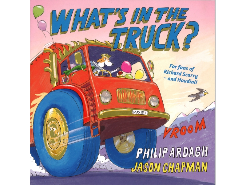 Philip Ardagh & Jason Chapman - What's In The Truck?