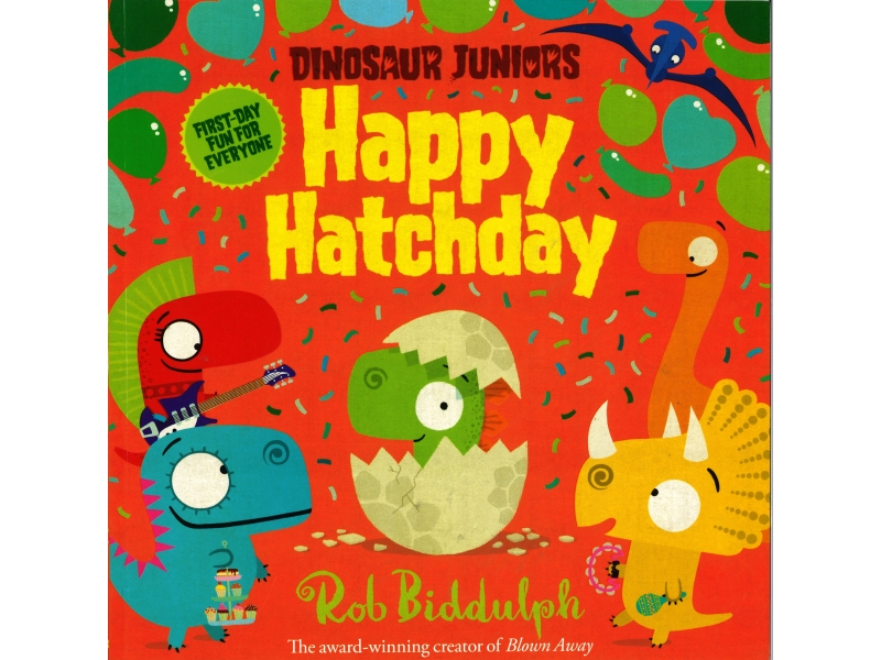 Rob Biddulph - Dinosaur Juniors Happy Hatchday