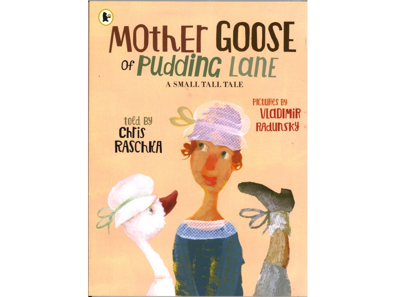Chris Raschka & Vladimir Radunsky - Mother Goose Of Pudding Lane