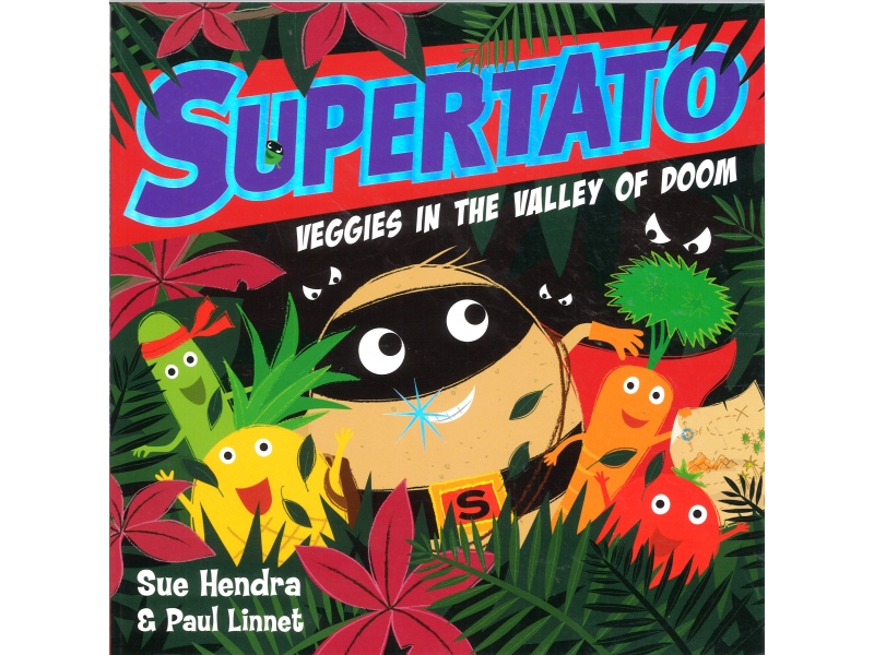 Sue Hendra & Paul Linnet - Supertato Veggies In The Valley Of Doom