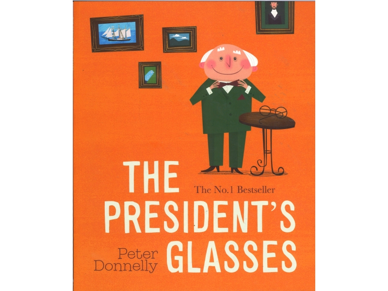 Peter Donnelly - The President's Glasses