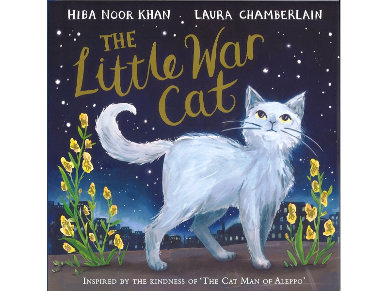 Hiba Noor Khan & Laura Chamberlain - The Little War Cat