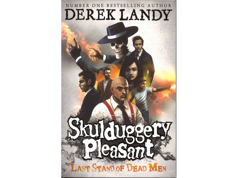 Skulduggery Pleasant - Book 8 - Last Stand Of Dead Men