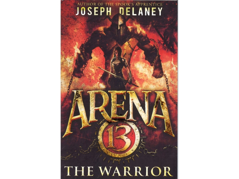 Joseph Delaney - Arena 13 - The Warrior
