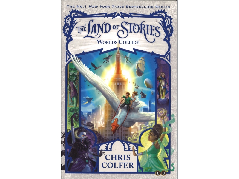 Chris Colfer - Book 6 - The Land Of Stories - Worlds Collide
