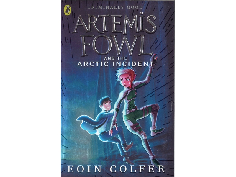 Artemis Fowl And The Artic Incident - Eoin Colfer