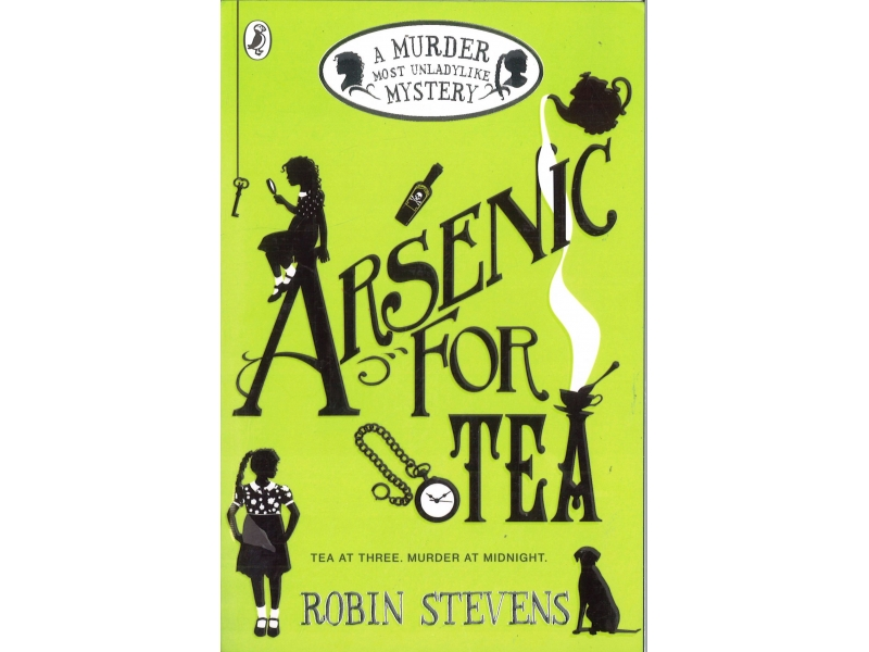 Robin Stevens - Arsenic For Tea