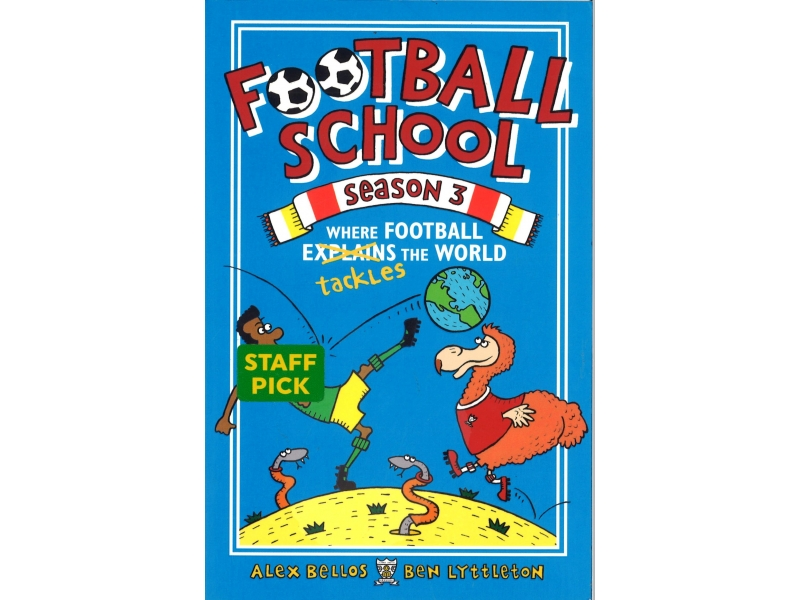 Alex Bellos & Ben Lyttleton - Football School - Season 3 - Where Football (Explains) Tackles The World
