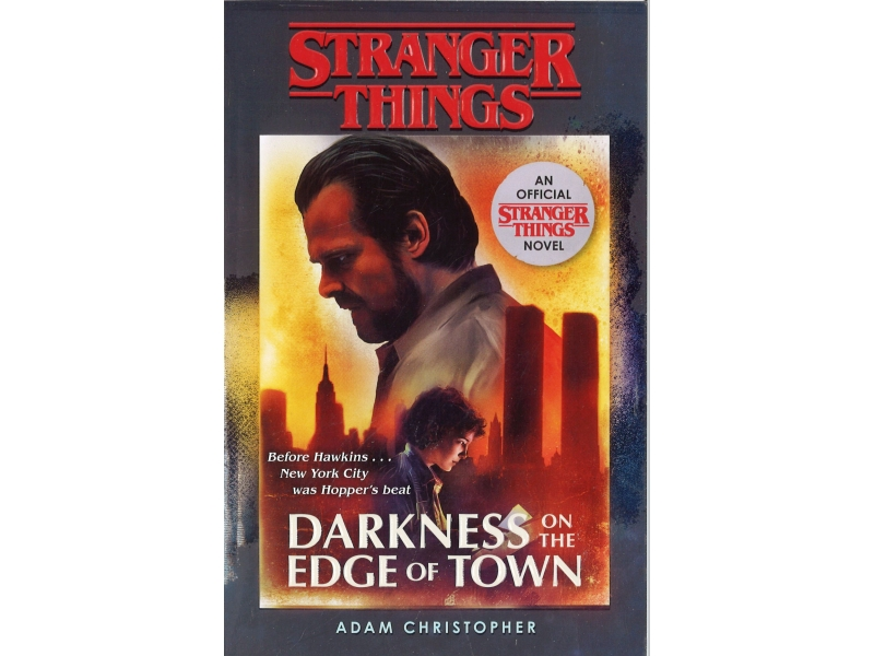 Stranger Things - Darkness On The Edge Of Town