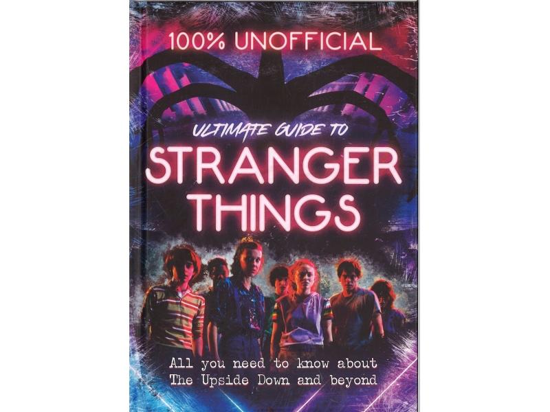 Stranger Things - Ultimate Guide To Stranger Things
