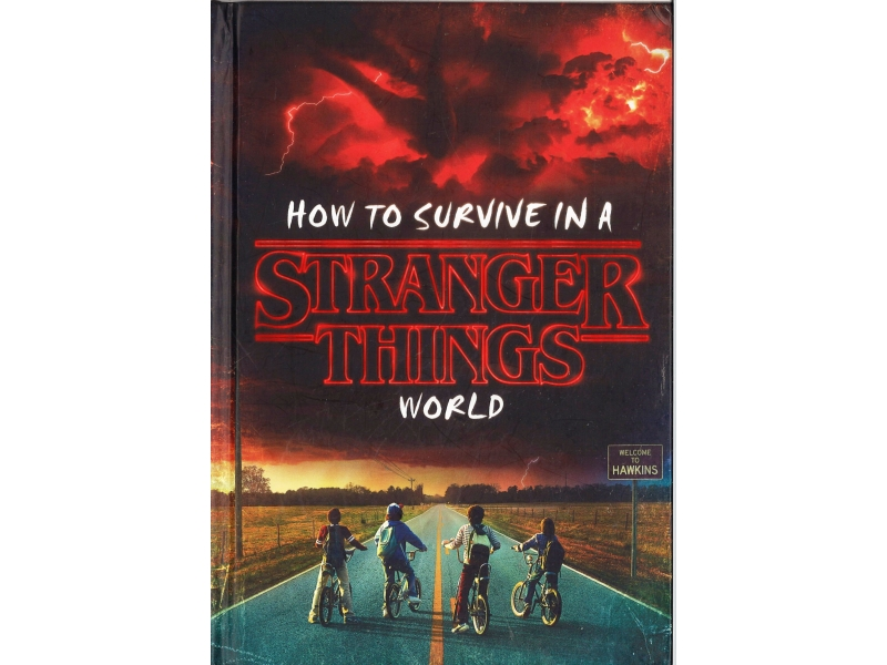 Stranger Things - How To Survive In A Stranger Things World