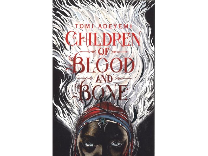 Tomi Adeyemi - Children Of Blood And Bone