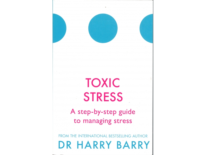 Dr Harry Barry - Toxic Stress