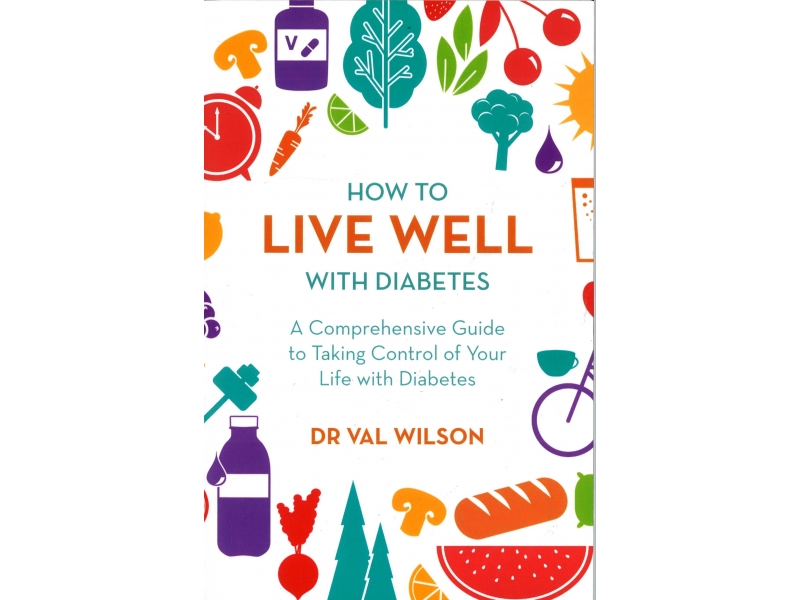 Dr Val Wilson - How To Live Well With Diabetes