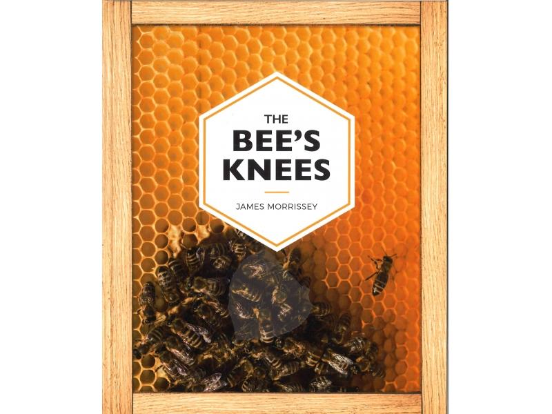 James Morrissey - The Bee's Knees