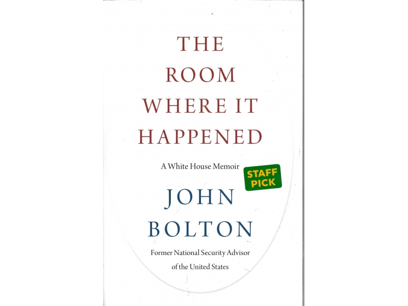 John Bolton - The Room Where It Happened