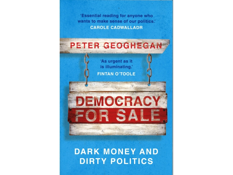Peter Geoghegan - Democracy For Sale