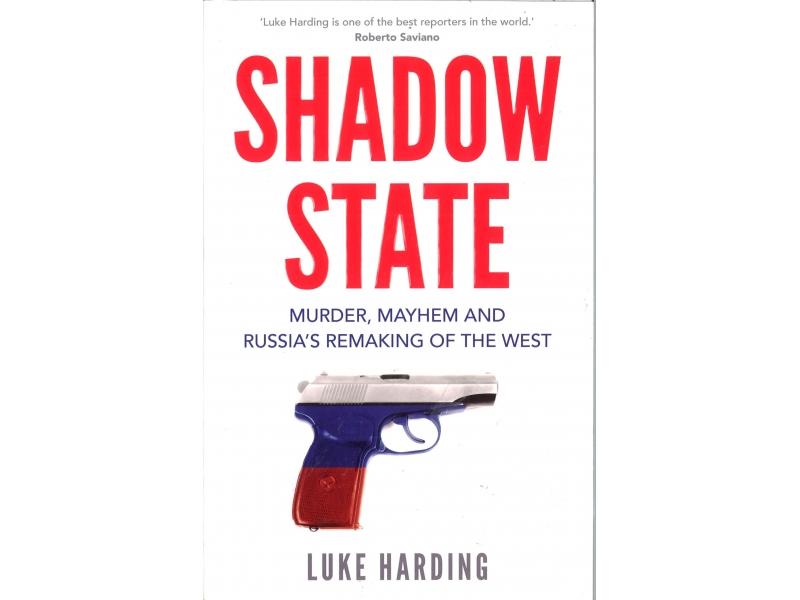 Luke Harding - Shadow State