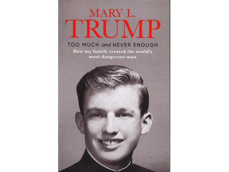 Mary L. Trump - Too Much And Never Enough