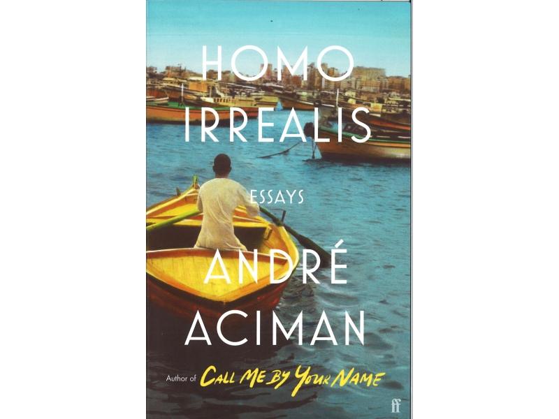 Andre Aciman - Homo Irrealis
