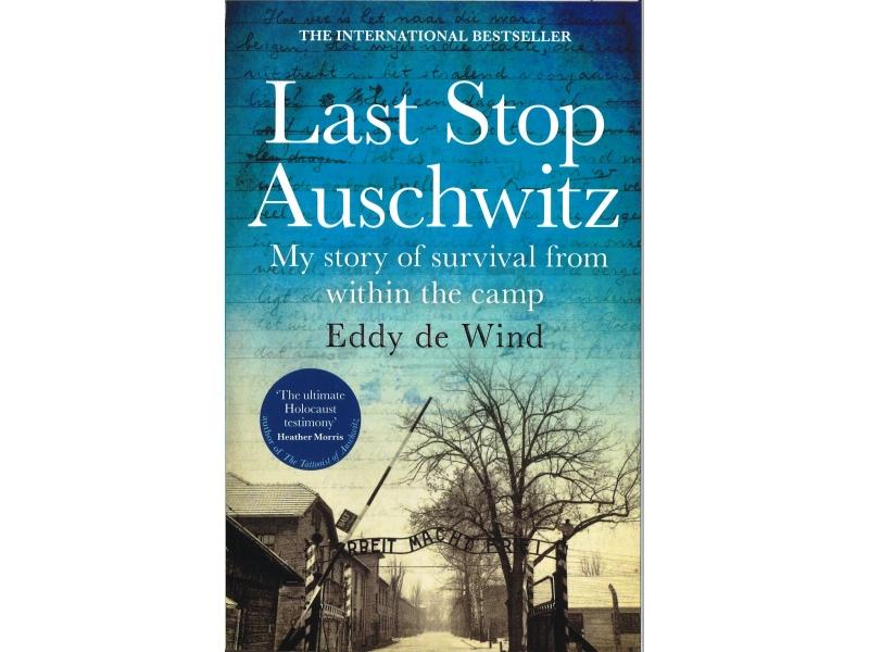 Eddy De Wind - Last Stop To Auschwitz