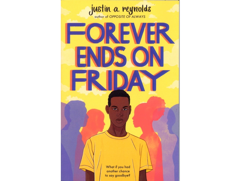 Justin A. Reynolds - Forever Ends On Friday