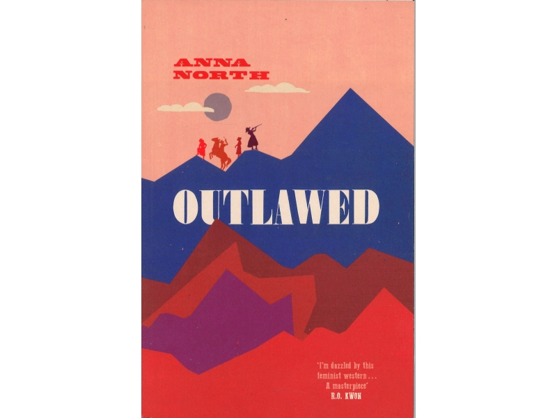 Anna North - Outlawed