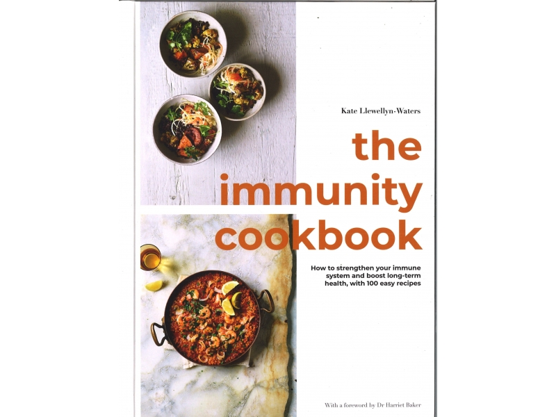 Kate Llewellyn-Waters - The Immunity Cookbook