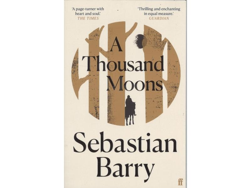 Sebastian Barry - A Thousand Moons