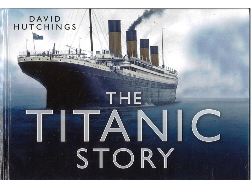 David Hutchings - The Titanic Story