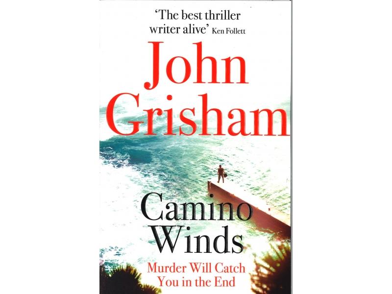 John Grisham - Camino Winds